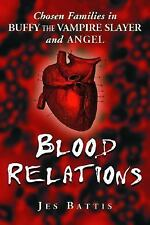 Blood Relations: Chosen Families In Buffy The Vampire Slayer And Angel-ExLibrary