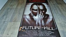 FUTURE KILL !  affiche  sf modele rare , no mad max