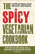 The Spicy Vegetarian Cookbook: More than 200 Fiery Snacks, Dips, and Main Dishes