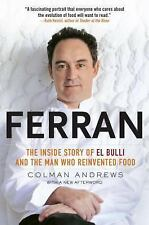 Ferran / Inside Story of el Bulli & the Man Who Reinvented Food - Colman Andrews