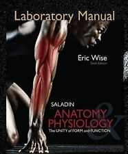 Anatomy Physiology : The Unity of Form and Function by Eric Wise (2011,...