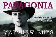 Patagonia: Crossing the Plain / Croesi'r Paith, Matthew Rhys, Good, Hardcover