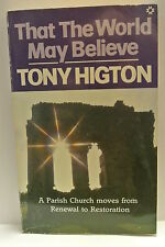 Book. That The World May Believe by Tony Higton. PAPERBACK. 1985 Marshall Morgan