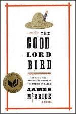 THE GOOD LORD BIRD: A Novel by James McBride (Hardback 2013) LIKE NEW!