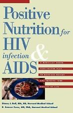 Positive Nutrition for HIV Infection & AIDS: A Medically Sound Take-Charge Plan