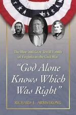 """""""God Alone Knows Which Was Right"""": The Blue and Gray Terrill Family of V"""