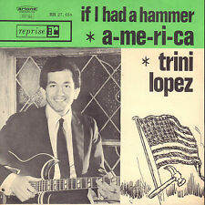 "TRINI LOPEZ ‎– A-me-ri-ca / If I Had A Hammer (1963 SINGLE 7"" GREEN DUTCH PS)"