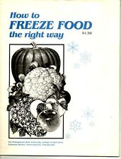 How to Freeze Food the Right Way Cookbook Penn State University 1982
