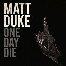One Day Die, Matt Duke, Very Good