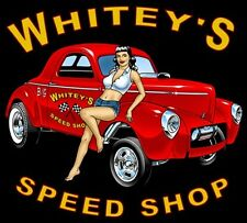 T SHIRT -WHITEY'S  - PINUP GIRL - WILLY'S- GASSER -  - CUSTOM  CAR - SPEED SHOP
