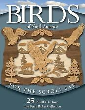 Birds of North America for the Scroll Saw: 25 Projects from the Berry Basket Col