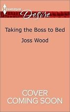 Taking the Boss to Bed (Harlequin Desire), Wood, Joss, Good Book