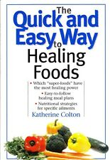 The Quick and Easy Way to Healing Foods by Colton 1999 Healing Meal Plans