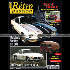 RETRO PASSION N°183 MUSTANG SHELBY GT 500 MERCEDES 300 SL R8 MAJOR REYONNAHM