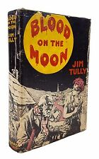 Jim Tulley - Blood on the Moon - FIRST EDITION in Jacket - Coward-McCann, 1931
