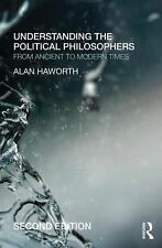 Understanding the Political Philosophers : From Ancient to Modern Times by...