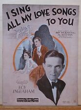 I Sing All My Love Songs To You - 1940 sheet music - Roy Ingraham photo cover