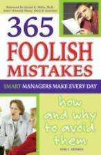 365 Foolish Mistakes Smart Managers Make Every Day: How and Why to Avo-ExLibrary