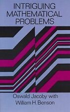 Intriguing Mathematical Problems by Oswald Jacoby and William H. Benson...