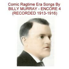BILLY MURRAY - ENCORE 4 - THE RAGTIME ERA  PHONOGRAPH RECORDING FAVORITE- New CD