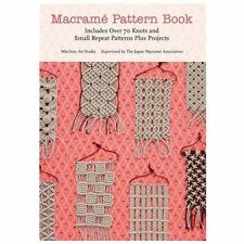 Macrame Pattern Book: Includes Over 70 Knots and Small Repeat Patterns Plus Proj