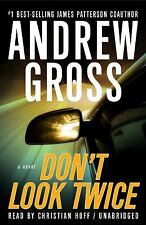 The Ty Hauck Ser.: Don't Look Twice Bk. 2 by Andrew Gross (2009, CD, Unabridged)