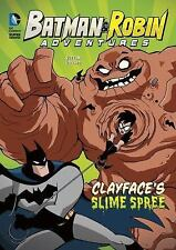 Batman and Robin Adventures: Clayface's Slime Spree by Laurie S. Sutton...