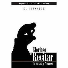 Glorioso Del Recitar : Poemas Y Versos by El Pensador (2012, Hardcover)