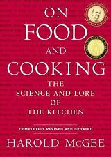 On Food and Cooking : The Science and Lore of the Kitchen by Harold McGee (2004…