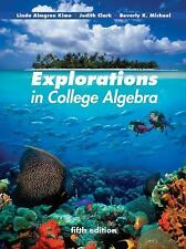 Explorations In College Algebra by Kime