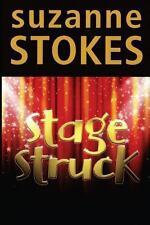 Stage Struck by Suzanne Stokes (2013, Paperback)