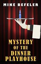 Mystery of the Dinner Playhouse by Mike Befeler (2015, Paperback, Large Type)