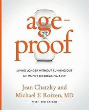 AgeProof : How to Live Longer Without Breaking a Hip, Running Out of Money,...