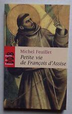 petite vie de François d'Assise - Michel Feuillet
