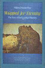 Wrapped for Eternity The Story of the Egyptian Mummy Mildred Mastin Pace Book HC
