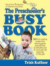 Busy Books: Preschooler's Busy Book : 365 Creative Games and Activities to...