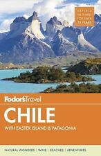 NEW Fodor's Chile : With Easter Island & Patagonia MOST RECENT RELEASE 6th Ed
