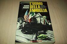 ROBIN MOORE-L'UOMO DELLA FAMIGLIA-NARRATIVA SONZOGNO 1980-FAMIGLIA PAT CONTE