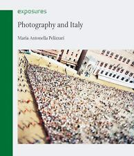 Photography and Italy (Reaktion Books - Exposures)