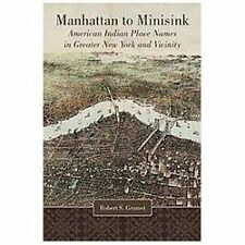 Manhattan to Minisink: American Indian Place Names of Greater New York and Vicin