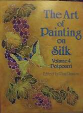 The Art of Painting on Silk: v.4: A Pot Pourri by Search Press Ltd...