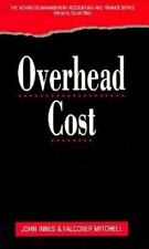 Advanced Management Accounting and Finance: Overhead Cost by John Innes and...
