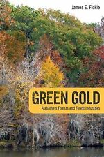 Green Gold: Alabama's Forests and Forest Industries