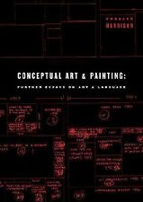 Conceptual Art and Painting. 2001. Hardcover Book. Out of print. Harrison