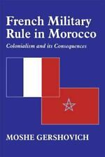 History and Society in the Islamic World: French Military Rule in Morocco :...