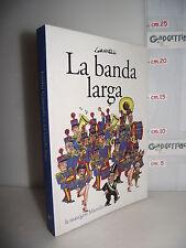 LIBRO Emilio Giannelli LA BANDA LARGA 1^ed.2010 Marsilio le maschere