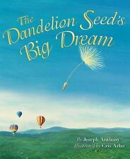 The Dandelion Seed's Big Dream (Brand New Paperback) Joseph Anthony