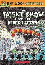Black Lagoon Adventures Ser.: The Talent Show from the Black Lagoon 2 by Mike...