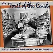 Toast Of The Coast: 1950s R&B From Dolphin's Of Hollywood Volume 2 (CDCHD 1215)