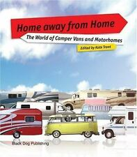 Home Away from Home : The World of Campers Vans and Motorhomes (2005, Paperback)